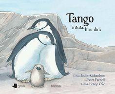 """Tango iritsita, hiru dira"""" New York-eko Central Park-eko zooko pinguino papozuri bikote berezi baten egiazko historia da; Rob Gramzay-k –haien kabian arrautza bat jarriz– kume bat izateko aukera eman zien, harri bat alferrik txitatzen ari zirela ohartu eta gero. Horrela jaio zen Tango, bi aita izan zituen lehen pinguinoa."""