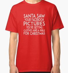 Santa saw your Facebook pictures by Black-Fox See You, Classic T Shirts, Fox, Santa, Facebook, Mens Tops, Pictures, Stuff To Buy, Clothes