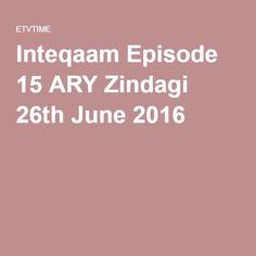 Inteqaam Episode 15 ARY Zindagi 26th June 2016