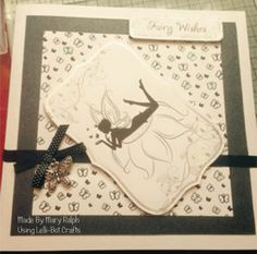 Made by Mary Ralph using the Lelli-Bot Crafts Fairy Magic Kit