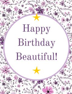 Happy Birthday Beautiful! Click on this image to see the biggest selection of birthday wishes on the net!