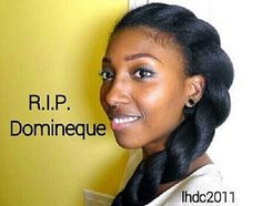 Life is fragile, RIP Domineque Bank aka #lhdc2011. Domineque Banks has passed away from lupus complications at 27 years old. Those in the #naturalhair community would know the Vlogger for her sweet personality and super long hair. This sadden my spirit because although we know the harsh facts of life, most of us know the pain that losing a one love brings. I pray for abundant strength for her family, friends & fans during their grief. God bless x #longhairdontcare2011