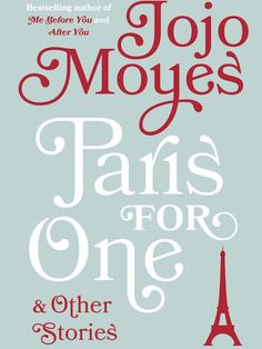"""Paris for One"" by Jojo Moyes"