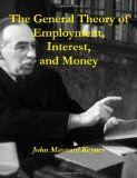 The General Theory Of Employment, Interest, And Money - http://thezeitarbeit.com/the-general-theory-of-employment-interest-and-money.html