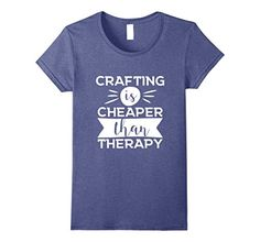 Women's Crafting Is Cheaper Than Therapy T-shirt Crafter . Craft Shirt. Craft Clothing. Scrapbooking Shirt. Craft T-shirt. Sewing Shirt. Crafting Shirt.  Crafty Funny Shirt. Crafter Gift. Knitting T Shirt. Gift for Her. Maker Shirt. Create Shirt. DIYers gifts.