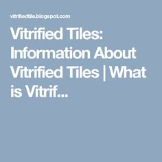 Vitrified Tiles: Information About Vitrified Tiles | What is Vitrif...