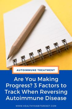 3 markers that will help you know if you are making progress in reversing your autoimmune disease. #autoimmunediseasetreatment #livingwithautoimmunedisease #autoimmunediseasediet