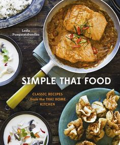 Simple Thai Food: Classic Recipes by Leela Punyaratabandhu, eBook, Cookbook, Asian Cooking, Travel Thai Restaurant, Thai Recipes, Asian Recipes, Easy Recipes, Asian Foods, Light Recipes, Delicious Recipes, Chicken Recipes, Gai Yang