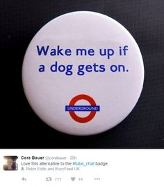 Alternative Tube chat badges were soon designed too, like this one, asking to be woken onl...