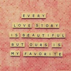 Every love story is beautiful love love quotes quotes relationships quote girl relationship relationship quotes picture quotes love picture quotes love images