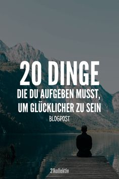 20 Dinge, die du aufgeben musst, um glücklicher zu sein 20 things you have to give up to be happier. All people have an identical goal in life: to achieve true happiness. The biggest factor that keeps us from realizing our dreams is our own self. Health Lessons, Life Lessons, Good To Know, Feel Good, Mental Support, Learning For Life, Finally Happy, True Happiness, Self Development