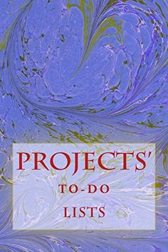 """(6"""" x 9"""" w/Glossy Cover Finish)          Projects' To-Do Lists: Stay Organized (100 Projects) by Richard B. Foster http://www.amazon.com/dp/1530589665/ref=cm_sw_r_pi_dp_JgW6wb1VAP7DS"""