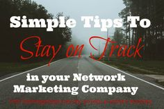 Stay on Track in Network Marketing