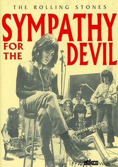 """Sympathy for the Devil"" is a song by 'The Rolling Stones' which first appeared on their 1968 album 'Beggars Banquet'.  Mick Jagger said, that it was an idea he got from French writing...he just took a couple of lines and expanded on it, and wrote it as sort of a homage to Bob Dylan."