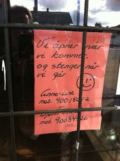 """Norwegian second hand shop. """"We open when arrive, and close when we leave"""" Honest, and at least they have a note. Open When, Second Hand Shop, Customer Experience, Nars, Paper Shopping Bag, At Least"""