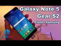Galaxy Note 5 e Gear S2 - Evento Samsung - YouTube