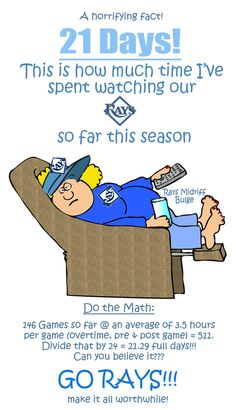 Tampa Bay Rays - Do the Math! This is actually kind of sick and I know I'm not alone! LOL! GO RAYS!