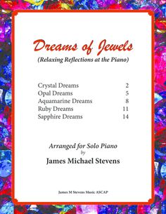 Dreams Of Jewels (Relaxing Piano Reflections) By James Michael Stevens Music Writing, Digital Sheet Music, Relaxing Music, New Age, Piano, The Creator, Reflection, Student, Romantic