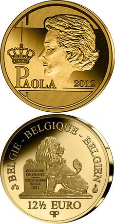 12.5 euro: Paola Ruffo di Calabria.Country:Belgium  Mintage year:2012 Face value:12.5 euro Diameter:14.00 mm Weight:1.25 g Alloy:Gold Quality:Proof Gold And Silver Coins, Silver Bars, Painting Words, World Coins, Money Matters, Royals, Euro, Attraction, Bmw