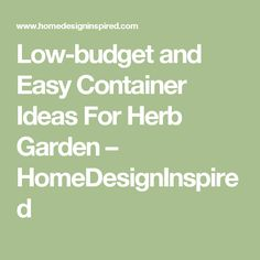 Low-budget and Easy Container Ideas For Herb Garden – HomeDesignInspired