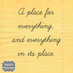 A place for everything, and everything in its place |imperfecthomemaker.com