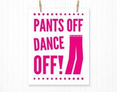 Pants Off Dance Off  Fun Bathroom Print by BentonParkPrints, $12.00
