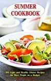 Free Kindle Book -   Summer Cookbook: 101 Light and Healthy Dinner Recipes for Busy People on a Budget: Healthy Recipes for Weight Loss, Detox and Cleanse (Everyday Superfood Recipes and Clean Eating Diet Meals) Check more at http://www.free-kindle-books-4u.com/cookbooks-food-winefree-summer-cookbook-101-light-and-healthy-dinner-recipes-for-busy-people-on-a-budget-healthy-recipes-for-weight-loss-detox-and-cleanse-everyday-superfood-recipe/