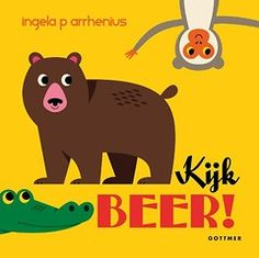 Kijk beer! - Ingela P Arrhenius