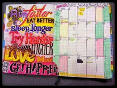 """Run Faster, Eat Better, Sleep Longer, Try Harder, Aim Higher, Love More, day by day, Get Happier"" Journal Entry.  My journal is doubling as my calendar this year."