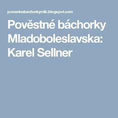 Pověstné báchorky Mladoboleslavska: Karel Sellner