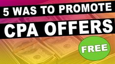 5 Ways To Promote CPA Offers For Free (Zero Ad Spend)
