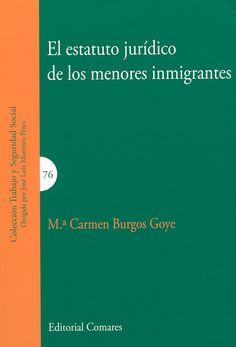 El estatuto jurídico de los menores inmigrantes / Mari Carmen Burgos Goye, 2013