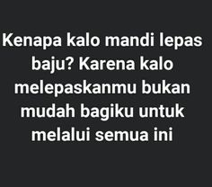 Quotes Lucu, Jokes Quotes, Qoutes, Funny Quotes, Memes, Reminder Quotes, Mood Quotes, Life Quotes, Cards For Boyfriend
