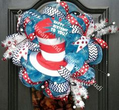 "Dr. Seuss The Cat in the Hat"" wreath with ""Happy Birthday TO YOU !"" Pow...! https://m.facebook.com/DivineWreathsandCreationsByLudi"