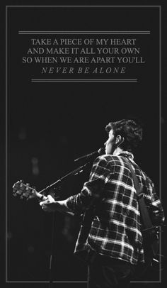 Never Be Alone // Shawn Mendes ?shawn is so cute Shane Mendes, Shawn Mendes Music, Shawn Mendes Quotes, Shawn Mendes Phone Case, Shawn Mendes Song Lyrics, Cameron Dallas, Now Quotes, Lyric Quotes, Quotable Quotes