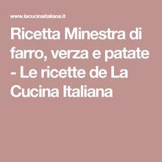 Ricetta Minestra di farro, verza e patate - Le ricette de La Cucina Italiana