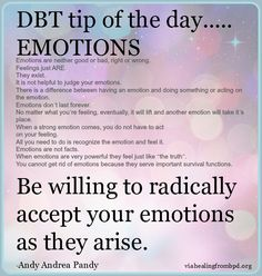 Tips on Radically Accepting emotions. This can be very helpful!