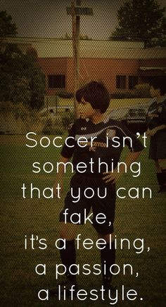 Soccer quote Follow me on Twitter: @Playsoccer101