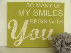 So Many Of My Smiles Begin With You by CowlicksGifts on Etsy, $65.00