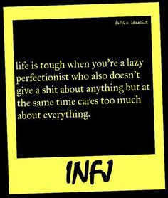 INFJ, lazy care Lol he struggle is real Infj Mbti, Intj And Infj, Enfj, Rarest Personality Type, Infj Personality, Myers Briggs Personality Types, Infj Type, Life Is Tough, Thats The Way
