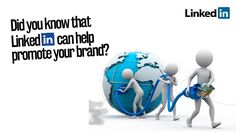 Did You Know That LinkedIn Can Help Promote Your Brand