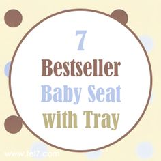 7 Bestseller Baby Seat with Tray