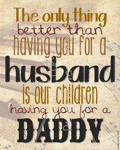Happy Birthday wishes quotes for husband: the only thing better than having you for a husband