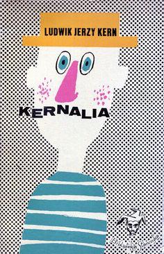"""""""Kernalia"""" Ludwik Jerzy Kern Cover by Eryk Lipiński Book series Biblioteka Stańczyka Published by Wydawnictwo Iskry 1969"""