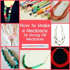 How to Make a Necklace: 24 Strung DIY Necklaces from www.allfrewjewlerymaking.com