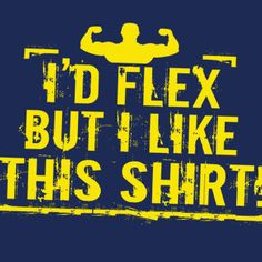 I'd Flex But I Like This Shirt T-Shirt Funny Workout Muscle Gym MMA Weightlifting Train Tee Shirt Tshirt Mens Womens Kids S-3XL on Etsy, $14.95
