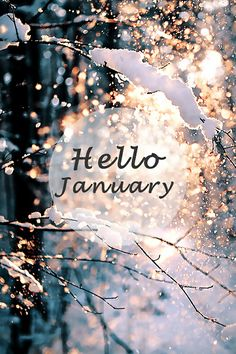 Hello January Images To Welcome The New Month