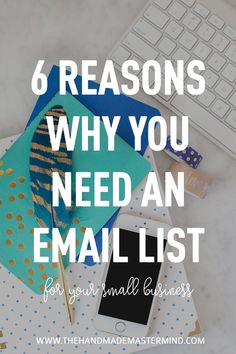 Reasons why you need a email list for your business, Email list tips - The handmade mastermind