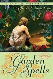 Garden Spells, loved this book, and all her others she has written..