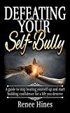 Free Kindle Book -   Defeating Your Self-Bully: A guide to stop beating yourself up and start building confidence for a life you deserve Check more at http://www.free-kindle-books-4u.com/health-fitness-dietingfree-defeating-your-self-bully-a-guide-to-stop-beating-yourself-up-and-start-building-confidence-for-a-life-you-deserve/